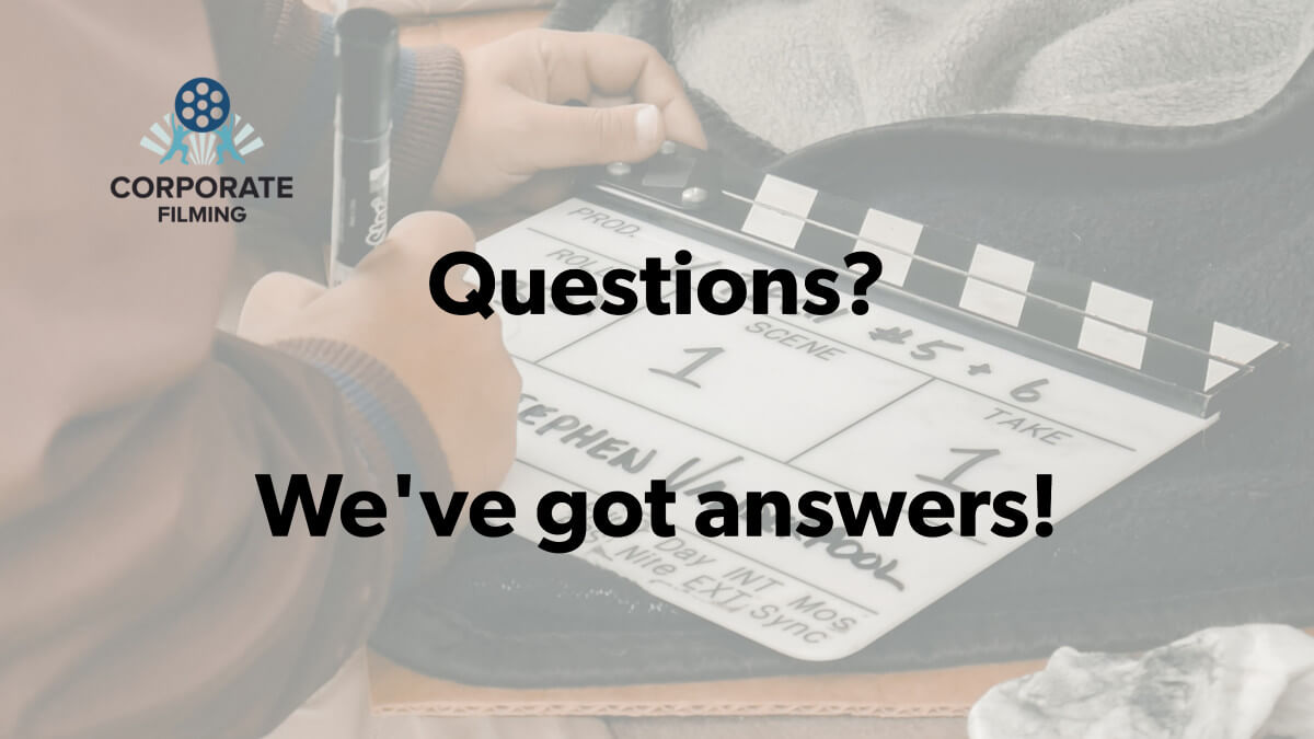 CorporateFilming and Franchise filming Frequently Asked Questions about video production